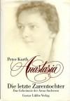 Anastasia: Die letzte Zarentochter: Das Geheimnis der Anna Anderson - Peter Kurth, Bernd Rullkötter