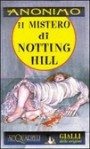 Il mistero di Notting Hill - Anonymous Anonymous, Ivo Colli