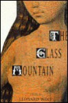 The Glass Mountain: A Novel - Leonard Wolf