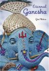Eternal Ganesha - Gita Mehta