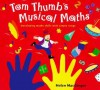 Tom Thumb's Musical Maths: Developing Math Skills With Simple Songs - Helen MacGregor, Ana Sanderson, Michael Evans