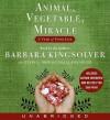 Animal, Vegetable, Miracle (Audio) - Barbara Kingsolver, Steven L. Hopp, Camille Kingsolver