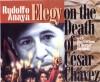 Elegy on the Death of Cesar Chavez - Rudolfo Anaya, Gaspar Enriquez