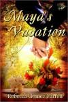Maya's Vacation - Rebecca Gomez Farrell