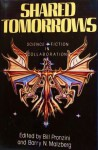 Shared Tomorrows: Science Fiction in Collaboration - Anthony Boucher, L. Sprague de Camp, Robert Silverberg, Damon Knight, Frederik Pohl, Barry N. Malzberg, Poul Anderson, Mack Reynolds, Jack Dann, Bill Pronzini, James Blish, Fredric Brown, George Zebrowski, C.M. Kornbluth, Michael Kurland, Kris Neville, Miriam Allen deFor