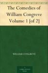 The Comedies of William Congreve Volume 1 [of 2] - William Congreve, G. S. (George Slythe) Street