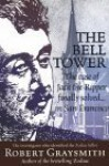 The Bell Tower: The Case of Jack the Ripper Finally Solved... in San Francisco - Robert Graysmith