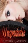 Unspeakable - Kayleigh Jamison