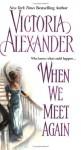 When We Meet Again (Audio) - Victoria Alexander, Jill Tanner