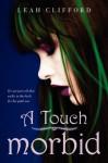 A Touch Morbid - Leah Clifford