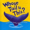 Whose Tail Is This?: A Look at Tails - Swishing, Wiggling, and Rattling (Whose Is It?) - Peg Hall, Ken Landmark