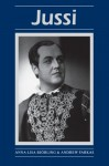 Jussi (Opera Biographies (Amadeus)) - Andrew Farkas, Anna-Lisa Bjorling