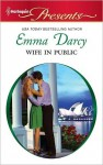 Wife in Public (Harlequin Presents, #2977) - Emma Darcy