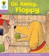 Go Away Floppy (Oxford Reading Tree, Stage 1+, First Sentences) - Roderick Hunt, Alex Brychta