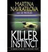 Killer Instinct - Martina Navratilova, Liz Nickles