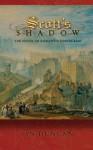 Scott's Shadow: The Novel in Romantic Edinburgh - Ian Duncan