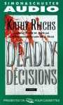 Deadly Décisions - Kathy Reichs