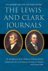 The Lewis and Clark Journals: An American Epic of Discovery - Gary E. Moulton, Patrick Cullen