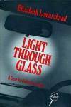 Light Through Glass - Elizabeth Lemarchand