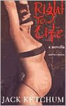 Right to Life - Jack Ketchum, Neal McPheeters