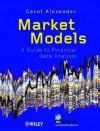 Market Models: A Guide to Financial Data Analysis - Carol Alexander