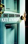 One Good Turn: A Novel - Kate Atkinson