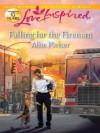 Falling for the Fireman (Love Inspired) - Allie Pleiter