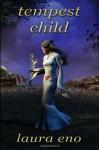 Tempest Child - Laura Eno