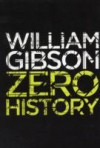 Zero History. William Gibson - William Gibson