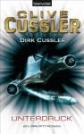 Unterdruck: Ein Dirk-Pitt-Roman (German Edition) - Michael Kubiak, Clive Cussler, Dirk Cussler