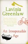 An Irresponsible Age - Lavinia Greenlaw