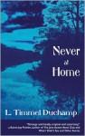 Never at Home - L. Timmel Duchamp