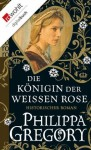 Die Königin der Weißen Rose (German Edition) - Elvira Willems, Philippa Gregory, Astrid Becker