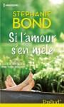 Si l'amour s'en mêle (Prelud') (French Edition) - Stephanie Bond