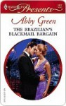 The Brazilian's Blackmail Bargain (Harlequin Presents, #2657) - Abby Green