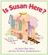 Is Susan Here? - Janice May Udry, Karen Gundersheimer