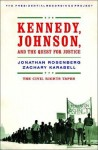Kennedy, Johnson, and the Quest for Justice: The Civil Rights Tapes - Jonathan Rosenberg, Zachary Karabell