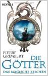 Das magische Zeichen: Die Götter 2 - Pierre Grimbert, Sonja Finck, Andreas Jandl
