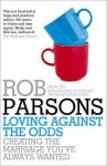 Loving Against The Odds - Rob Parsons