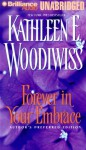 Forever In Your Embrace - Kathleen E. Woodiwiss, Kathy Garver