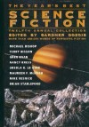 The Year's Best Science Fiction: Twelfth Annual Collection - Gardner R. Dozois, Mary Rosenblum, Geoff Ryman, Ursula K. Le Guin, Maureen F. McHugh, Pat Cadigan, Mike Resnick, William Sanders, Eliot Fintushel, George Turner, Brian M. Stableford, Howard Waldrop, Stephen Baxter, Walter Jon Williams, Lisa Goldstein, Joe Haldeman, Micha