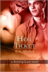 Hot Ticket - A Serving Love Story - K.A. Mitchell
