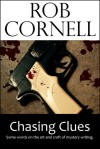 Chasing Clues - Rob Cornell