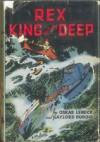 Rex, King of the Deep - Oskar Lebeck, Gaylord DuBois, Alden McWilliams