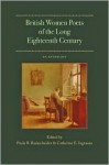 British Women Poets of the Long Eighteenth Century: An Anthology - Paula R. Backscheider, Paula Backscheider