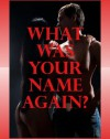 What Was Your Name Again? Five Sex with Stranger Erotica Stories - Alice Drake, Brianna Spelvin, Constance Slight, Jeanna Yung, Lisa Vickers
