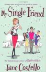 My Single Friend - Jane Costello