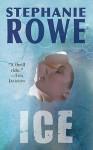 Ice (Alaska #1) - Stephanie Rowe