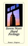 Hard Feelings - Jason Starr, Bernhard Robben