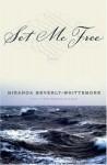 Set Me Free - Miranda Beverly-Whittemore